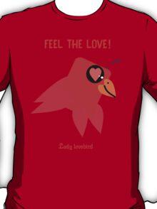 Feel The Love Of Lady Lovebird T-Shirt