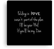 Falling in love (Black) (Dan & Phil) Canvas Print