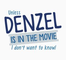 Unless DENZEL is in the movie I don't want to know! Baby Tee