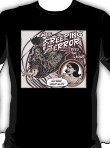 """The Creeping Terror"" T-Shirt"
