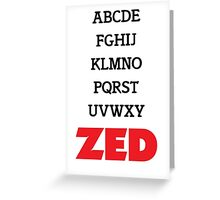 It's Zed. Greeting Card