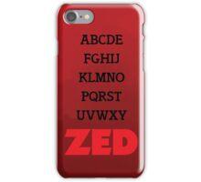 It's Zed. iPhone Case/Skin