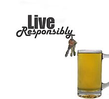 Live Responsibly by Maria Dryfhout