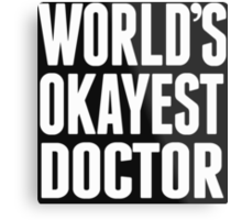 World's Okayest Doctor - T Shirts & Hoodies Metal Print