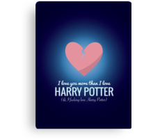 I Love You More HP  Canvas Print
