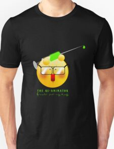 The Re-Animator - reanimated, fresh, crispy & Puffy Unisex T-Shirt