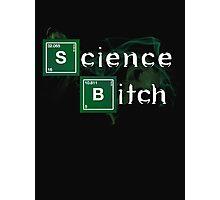 Science Bitch Photographic Print