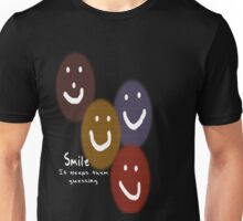 Smile... It keeps them guessing T-Shirt