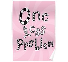 One less problem Poster