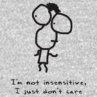 I&#x27;m not insensitive, I just don&#x27;t care by Lisa Jones Caldwell