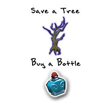 Save a Tree, Buy a Bottle - Print - DOTA2 Photographic Print