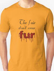 The fair don't wear fur T-Shirt