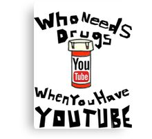 Drugs & YouTube Canvas Print