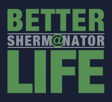 SHERMANATOR - BETTER @ LIFE by Sportswear