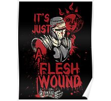 It`s Just a Flesh Wound Poster