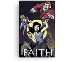 Have a Little Faith - Buffy Inspired Art Canvas Print