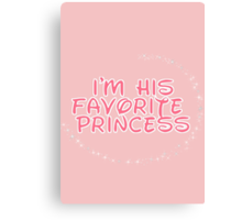 I'm His Favorite Princess (Hers of the His and Hers) Canvas Print