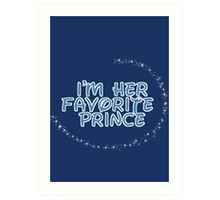 I'm Her Favorite Prince (His of the His and Hers) Art Print