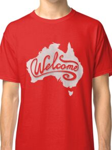 Welcome Australia - White Classic T-Shirt