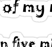 Out of my mind. Back in five minutes. Black Lettering Sticker