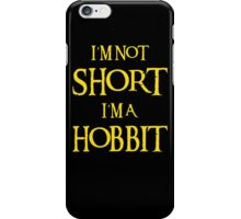 I AM NOT SHORT I AM A HOBBIT iPhone Case/Skin