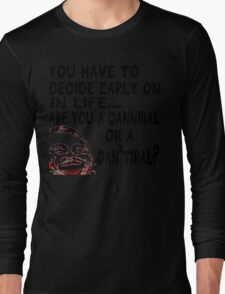 Are You a Cannibal - humor Long Sleeve T-Shirt