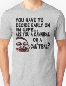 Are You a Cannibal - humor Unisex T-Shirt