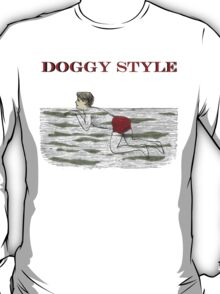 DOGGY STYLE T-Shirt