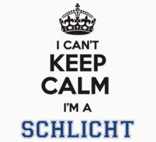 I cant keep calm Im a SCHLICHT by icant