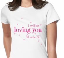 Loving You Womens Fitted T-Shirt