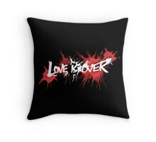 Love is Over Throw Pillow