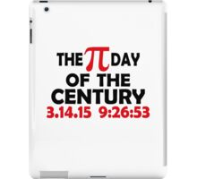 THE PI DAY OF THE CENTURY iPad Case/Skin