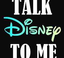 TALK DISNEY TO ME by Divertions