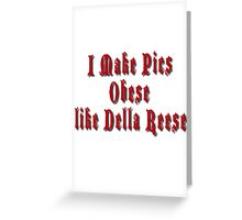 Obese Like Della Reese Greeting Card