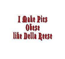 Obese Like Della Reese Photographic Print