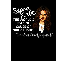 Stana - Leading Cause of Girl Crushes Photographic Print