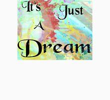 It's Just A Dream [Unwarped] Unisex T-Shirt