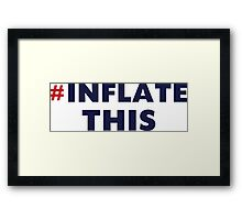 Patriots # Inflate This Framed Print
