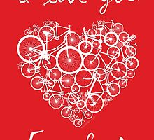 I love you, for wheel. by Annie Riker