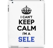 I cant keep calm Im a SELE iPad Case/Skin