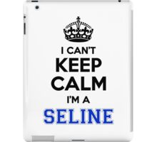 I cant keep calm Im a SELINE iPad Case/Skin