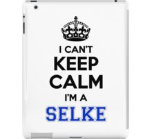 I cant keep calm Im a SELKE iPad Case/Skin
