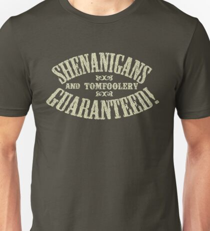 SHENANIGANS & TOMFOOLERY GUARANTEED! Unisex T-Shirt