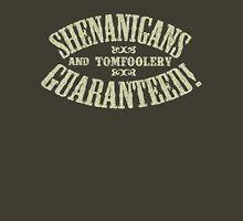 SHENANIGANS & TOMFOOLERY GUARANTEED! T-Shirt