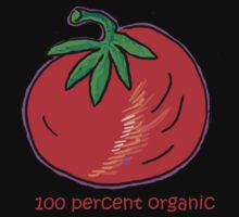 100 Percent Organic (Tomato Tee) by Betty Mackey