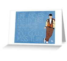 Ferris Bueller Quote Greeting Card