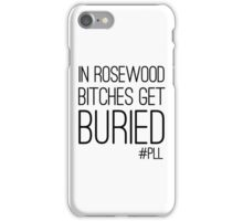 "Pretty Little Liars ""Bitches Get Buried"" iPhone Case/Skin"