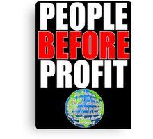People Before Profit - black Canvas Print
