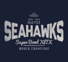 Seattle Seahawks Super Bowl XLIX World Champions! by TumblrVerse