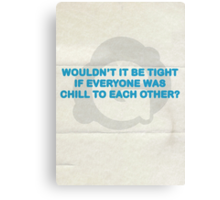Wouldn't it be tight? Canvas Print